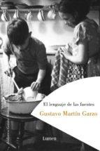 el lenguaje de las fuentes (premio nacional narrativa 1994) gustavo martin garzo 9788426415899