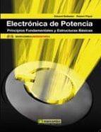 electronica de potencia: principios fundamentales y estructuras b asicas eduard ballester robert pique 9788426716699