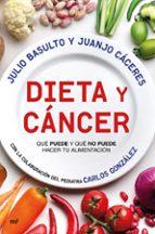 dieta y cancer julio basulto juanjo caceres carlos gonzalez 9788427044999
