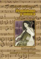 feminismo y musica: introduccion critica pilar ramos lopez 9788427714199