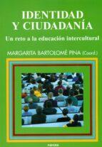 identidad y ciudadanía (ebook) margarida bartolome pina 9788427716599