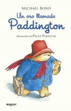 un oso llamado paddington michael bond 9788427901599