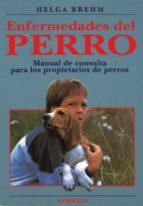 enfermedades del perro: manual de consulta para los propietarios de perros helga brehm 9788428210799