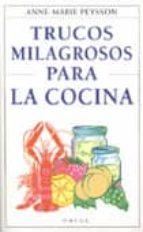 trucos milagrosos para la cocina anne marie peysson 9788428211499