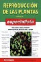 reproduccion de las plantas para el especialista: guia basica par a producir nuevas plantas para su casa y jardin-david squire-9788428214599