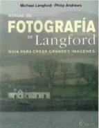 manual de fotografia de langford michael langford philip andrews 9788428215299