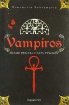 vampiros: de dracula a crepusculo-simonetta santamaria-9788428331999