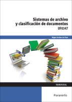 uf0347 - sistemas de archivo y clasificacion de documentos-miguel arribas del pozo-9788428398299