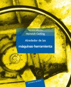 alrededor de las maquinas herramienta (3ª ed.)-heinrich gerling-9788429160499