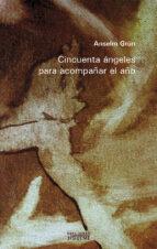 cincuenta angeles para comenzar el año (6ª ed) anselm grun 9788430113699