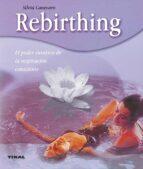 rebirthing; el poder curativo de la respiracion consciente silvia canevaro 9788430544899