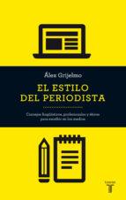 el estilo del periodista (2014) alex grijelmo 9788430609499