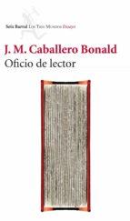 oficio de lector jose manuel caballero bonald 9788432210099
