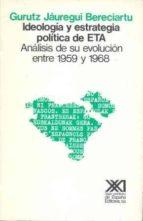 ideologia y estrategia politica de eta evolucion entre 1959-1968-gurutz jauregui bereciartu-9788432303999