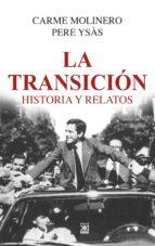 la transicion: historia y relatos carme molinero pere ysas 9788432319099