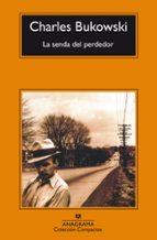 la senda del perdedor (12ª ed.)-charles bukowski-9788433914699