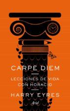 El libro de Carpe diem: lecciones de vida con horacio autor HARRY EYRES TXT!