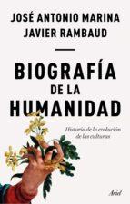 biografía de la humanidad (ebook)-jose antonio marina-javier rambaud-9788434429499