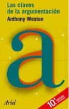 las claves de la argumentacion (15ª ed.) anthony weston 9788434444799
