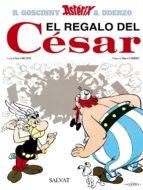 asterix 21: el regalo del cesar rene goscinny albert uderzo 9788434567399