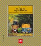 el sapito vegetariano-arcadio lobato-ana maria romero yebra-9788434860599