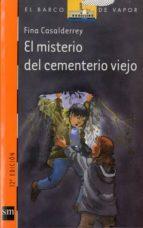 el misterio del cementerio viejo-fina casalderrey-9788434872899