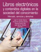 libros electronicos y contenidos digitales en la sociedad del con ocimiento jose antonio cordon garcia fernando carbajo cascon 9788436827699