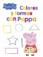 colores y formas con peppa (peppa pig. actividades) 9788437201399