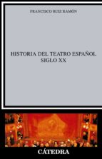 historia del teatro español. siglo xx (8ª ed.) francisco ruiz ramon 9788437600499