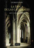 la epoca de las catedrales georges duby 9788437635699