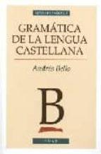 gramatica de la lengua castellana-andres bello-9788441415799