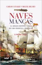 naves mancas: la armada española a vela: de las dunas a trafalgar-carlos canales-miguel del rey-9788441428799