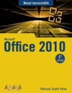 microsoft office 2010 (manuales imprescindibles) patricia scott peña 9788441527799
