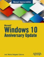 windows 10 anniversary update (manual imprescindible)-jose maria delgado-9788441538399