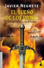 el sueño de los dioses (tetralogia la espada de fuego 3) javier negrete 9788445000199