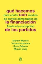 qué hacemos con la financiación de partidos-manuel maroto-victoria anderica-9788446039099