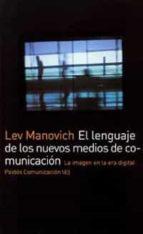 el lenguaje de los nuevos medios de comunicacion:_la imagen en la era digital lev manovich 9788449317699