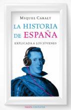 la historia de españa explicada a los jóvenes (ebook)-miquel caralt-fernando casal-9788449330599