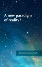 a new paradigm of reality? (ebook)-gonzalo rodriguez-fraile-9788460820499