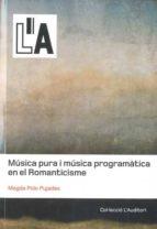 El libro de Musica pura i musica programatica en el romanticisme autor MAGDA POLO PUJADAS DOC!