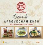 cocina de aprovechamiento   masterchef 9788467055399