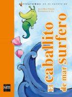 el caballito de mar surfero javier ruiz taboada 9788467551099