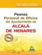 PEONES. PERSONAL DE OFICIOS DEL AYUNTAMIENTO DE ALCALA DE HENARES TEMARIO MATERIAS ESPECIFICAS, TEST Y SUPUESTOS PRACTICOS