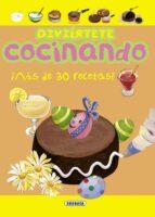 El libro de Diviertete: cocinando autor VV.AA. PDF!