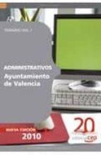 ADMINISTRATIVOS DEL AYUNTAMIENTO DE VALENCIA. TEMARIO VOL. I.
