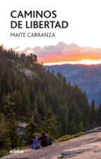 caminos de libertad (ebook)-maite carranza-9788468329499