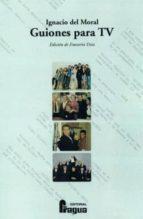 guiones para tv (edicion de emeterio diez) ignacio del moral 9788470742699
