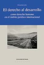 el derecho al desarrollo como derecho humano en el ambito juridic o internacional-felipe gomez isa-9788474855999