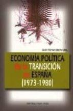 economia politica de la transicion en españa (1973-1980)-juan hernandez andreu-9788474917499