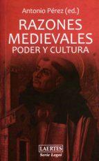 razones medievales. poder y cultura-antonio perez-9788475846699